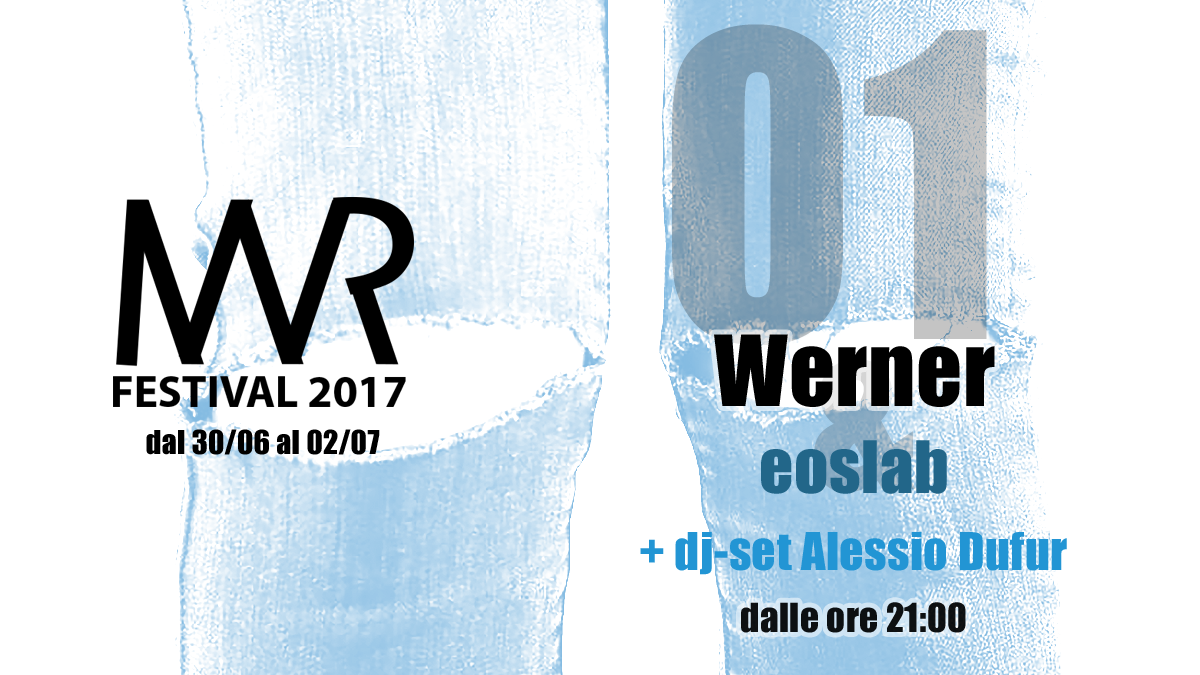 MVR Festival 2017 Day 2 con Werner e eoslab
